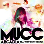 MUCC - Arcadia featuring DAISHI DANCE [w/ DVD, Limited Edition] (Japan Import)