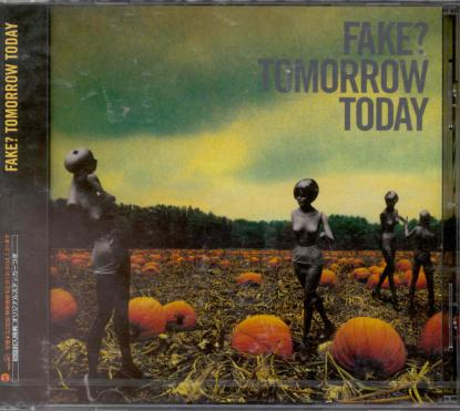 FAKE? - TOMORROW TODAY