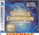 Sean & Kim - Super Best Trance Presents Trance Champion Performed by Sean & Kim (Japan Import)