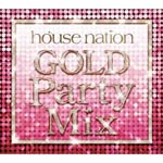V.A. - House Nation Gold Party Mix (Title subject to change) (Japan Import)