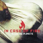 IN CASE OF FIRE - Align The Planets [Limited Low-priced Edition] (Japan Import)