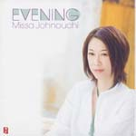 Missa Johnouchi - EVENING (Japan Import)