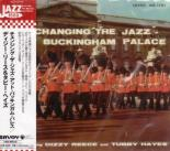 Dizzy Reece, Tubby Hayes - Changing The Jazz At Buckingham Palace  (Japan Import)