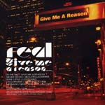 REAL - Give Me A Reason (Japan Import)