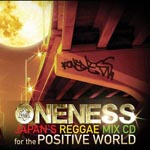 ONENESS-JAPAN'S REGGAE MIX CD-for the POSTIVE WORL - Oneness - Japan's Reggae Mix CD - For the Postive Worl (Japan Import)
