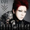 exist trace - Knife (Japan Import)