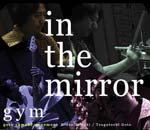 Gym - IN THE MIRROR (Japan Import)
