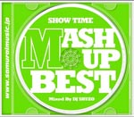 V.A. - SHOW TIME MASH UP BEST Mixed By DJ SHUZO (Japan Import)