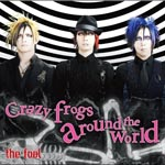 the fool - Crazy frogs around the world [w/DVD, Limited Edition] (Japan Import)