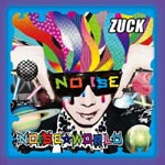 ZUCK - Noise World [w/ DVD, Limited Edition] (Japan Import)