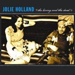 Jolie Holland - The Living & The Dead (Japan Import)