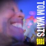 Tom Waits - Bad As Me (Japan Import)