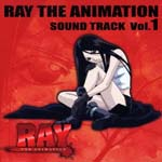 Animation Soundtrack - RAY THE ANIMATION Soundtrack Vol.1 (Japan Import)