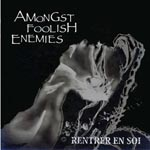 RENTRER EN SOI - Amongst Foolish Enemies (Japan Import)