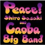 Shiro Sasaki & Caoba Big Band - Peace! (Japan Import)