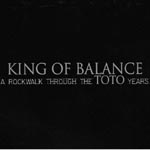 King Of Balance - A Rockwalk Through The TOTO Years (Japan Import)