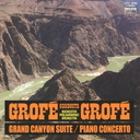 Ferde Grofe (conductor) / Rochester Philharmonie Orchestra - Grand Canyon (Japan Import)