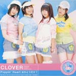 Clover - Poppin' Heart ha Hitotsudake? (Anime Mamotte! Lolipop Intro Theme) (Japan Import)