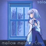 Ceui - TV Anime Sola Outro Theme: mellow melody (Japan Import)