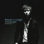 Tatsuhisa Suzuki - Break a cage / message (Japan Import)
