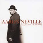 Aaron Neville - Bring It On Home...The Soul Classics (Japan Import)