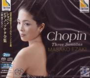 Masako Ezaki (piano) - Chopin: Three Sonatas [SACD Hybrid] (Japan Import)