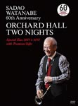 Sadao Watanabe - Sadao Watanabe 60th Anniversary Orchard Hall Two Nights Special Live 2001&2010 with Premium Gifts DVD (Japan Import)