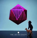 LM.C - LET ME' CRAZY!! [w/ DVD, Limited Edition / Type A] (Japan Import)