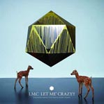 LM.C - LET ME' CRAZY!! [Regular Edition] (Japan Import)