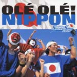 "V.A. - THE WORLD SOCCER SONG SERIES Vol.5 ""OLE OLE! NIPPON"" (Japan Import)"