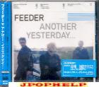 FEEDER - Another Yesterday... (Japan Import)
