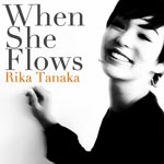 Rika Tanaka - When She Flows (Japan Import)