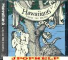 Hawaiian 6 - ACROSS THE ENDING (Japan Import)