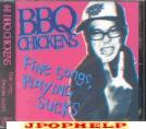 BBQ Chickens - Fine Songs, Playing Sucks  (Japan Import)
