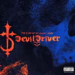 Devil Driver - THE FURY OF OUR MAKERS HANDS (Japan Import)
