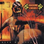 Machine Head - Burn My Eyes [Limited Release] (Japan Import)