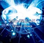 Blu-BiLLioN - Count Down [w/ DVD, Limited Edition] (Japan Import)