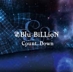 Blu-BiLLioN - Count Down [Regular Edition] (Japan Import)