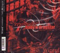 Wizard - resistance / baby dragstar [w/ DVD, Limited Edition / Type A] (Japan Import)