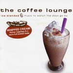 V.A. - The coffee lounge ice blended -music to watch the day- (Japan Import)