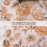 The Durutti Column - Love In The Time Of Recession (Japan Import)