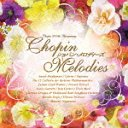 Classical V.A. - Chopin Melodies (Japan Import)
