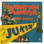 The Manhattan Transfer - Jukin' [Limited Pressing] (Japan Import)