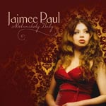 Jaimee Paul - Melancholy Baby (Japan Import)