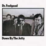 Dr.Feelgood - Down By The Jetty [Limited Pressing] (Japan Import)