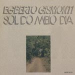 Egberto Gismonti - Sol Do Meio Dia [Limited Release] [SHM-CD] (Japan Import)