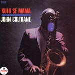 John Coltrane - Kuru Se Mama [Limited Pressing] (Japan Import)