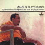 Charles Mingus - Mingus Plays Piano [Limited Pressing] (Japan Import)