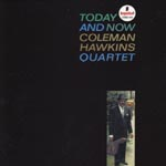 Coleman Hawkins - Today And Now [Limited Pressing] (Japan Import)