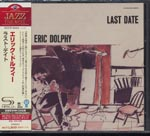 Eric Dolphy - Last Date [SHM-CD] [Priced-Down Reissue] (Japan Import)